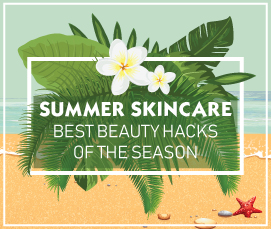 Summer Skincare: Best Beauty Hacks Of The Season