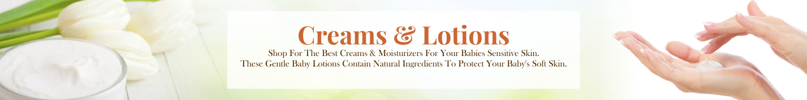 Creams & Lotions