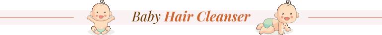 Best Baby Hair Cleanser